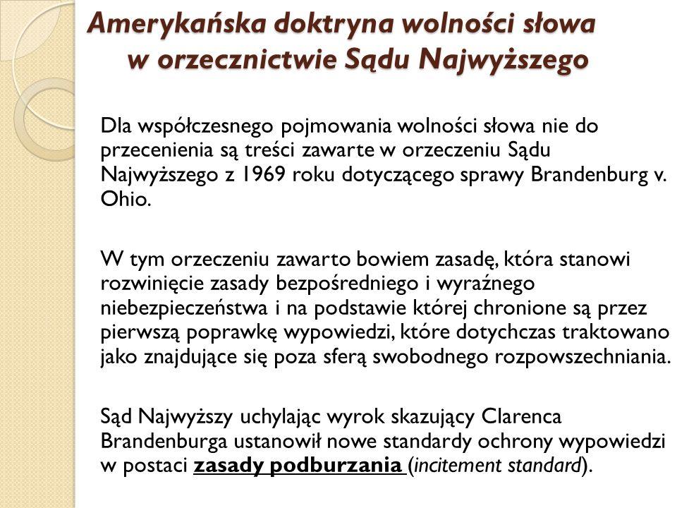 Dla współczesnego pojmowania wolności słowa nie do przecenienia są treści zawarte w orzeczeniu Sądu Najwyższego z 1969 roku dotyczącego sprawy Brandenburg v.