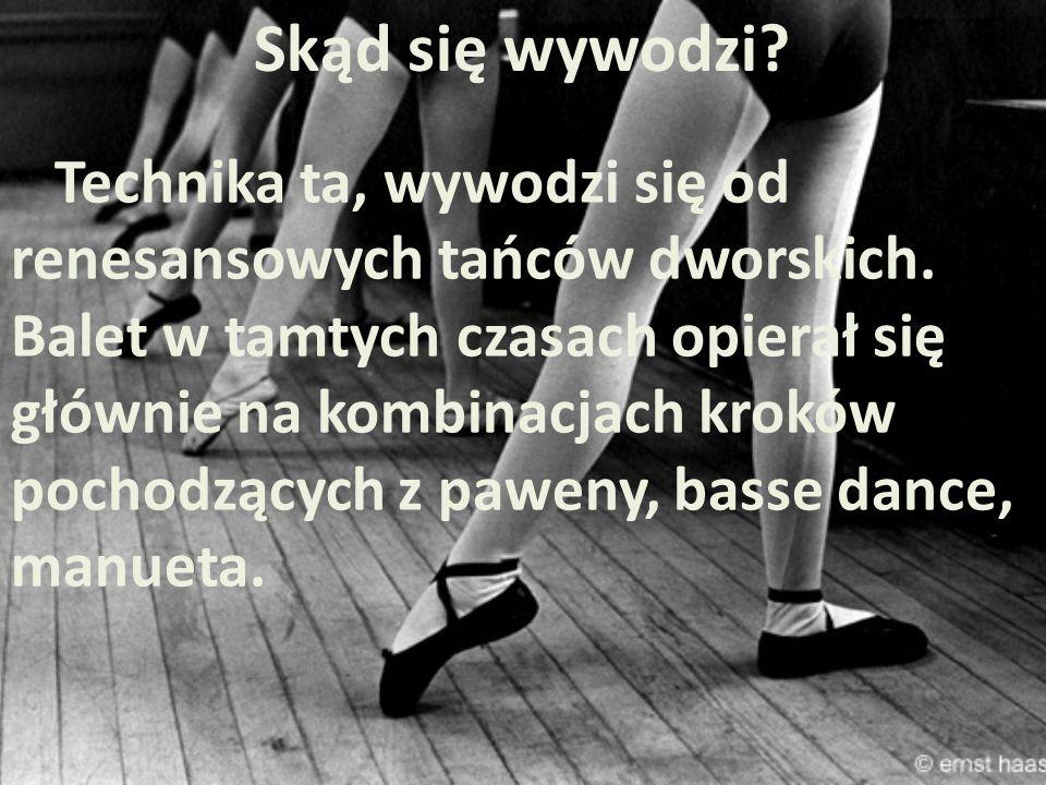 Stroje Stroje kobiet (suknie) uniemożliwiały skomplikowane ruchy nóg i podskoki, Ponieważ były zbyt długie i ciężkie, dlategoż partie solowe wykonywali mężczyźni.