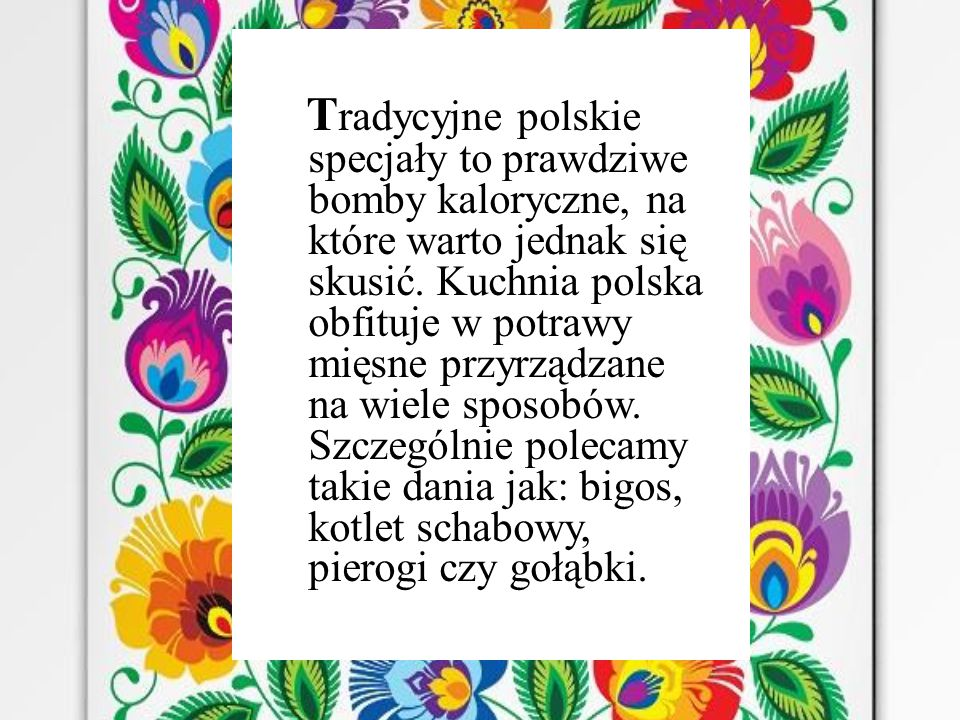T radycyjne polskie specjały to prawdziwe bomby kaloryczne, na które warto jednak się skusić.
