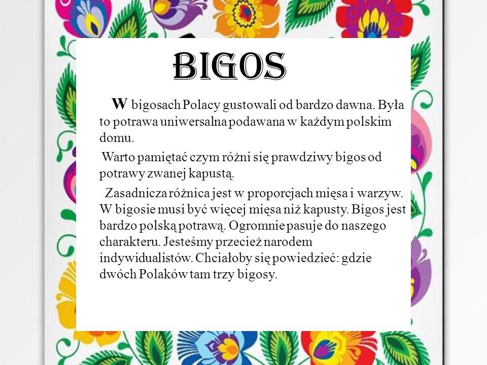 Bigos W bigosach Polacy gustowali od bardzo dawna.