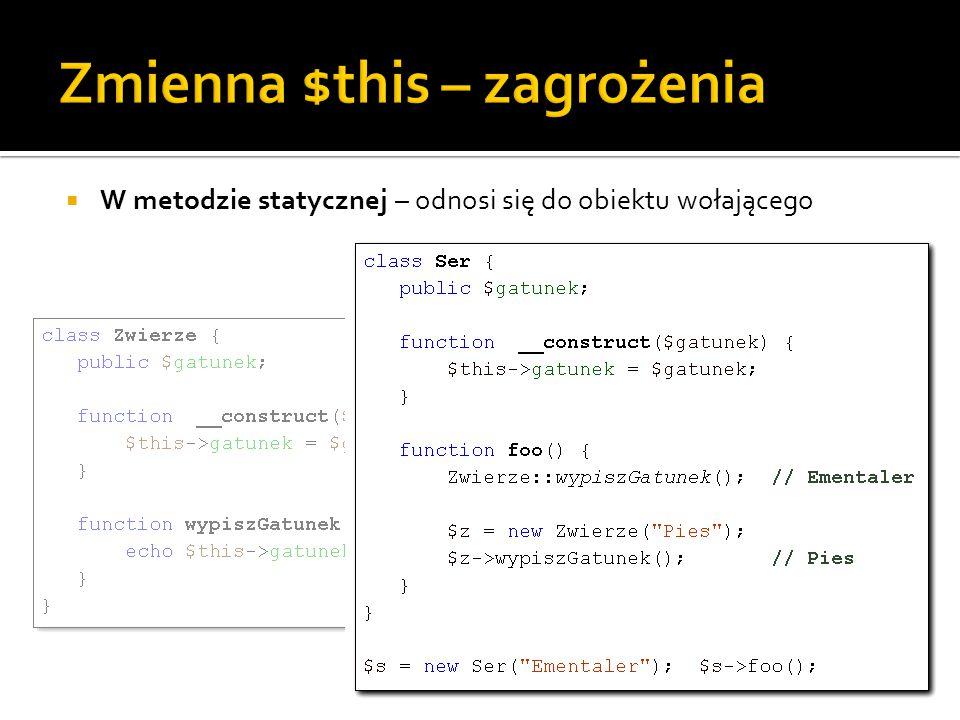  Przypisanie istniejącego obiektu do nowej zmiennej  Nowa zmienna będzie odnosić się do tej samej instancji object(Zwierze)#1 (2) { [ gatunek ]=> string(4) pies [ odglos ]=> NULL }object(Zwierze)#1 (2) { [ gatunek ]=> string(4) pies [ odglos ]=> string(7) hau hau }object(Zwierze)#1 (2) { [ gatunek ]=> string(4) pies [ odglos ]=> NULL }object(Zwierze)#1 (2) { [ gatunek ]=> string(4) pies [ odglos ]=> string(7) hau hau }