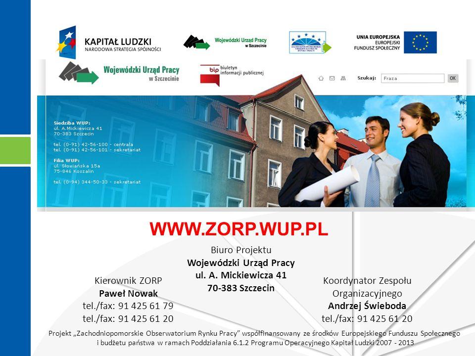 """Projekt """"Zachodniopomorskie Obserwatorium Rynku Pracy współfinansowany ze środków Europejskiego Funduszu Społecznego i budżetu państwa w ramach Poddziałania 6.1.2 Programu Operacyjnego Kapitał Ludzki 2007 - 2013 Biuro Projektu Wojewódzki Urząd Pracy ul."""