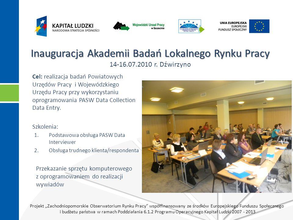 """Projekt """"Zachodniopomorskie Obserwatorium Rynku Pracy współfinansowany ze środków Europejskiego Funduszu Społecznego i budżetu państwa w ramach Poddziałania 6.1.2 Programu Operacyjnego Kapitał Ludzki 2007 - 2013 Proces konceptualizacji badania pilotażowego"""