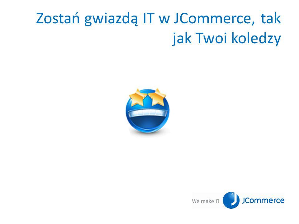 Zostań gwiazdą IT w JCommerce, tak jak Twoi koledzy