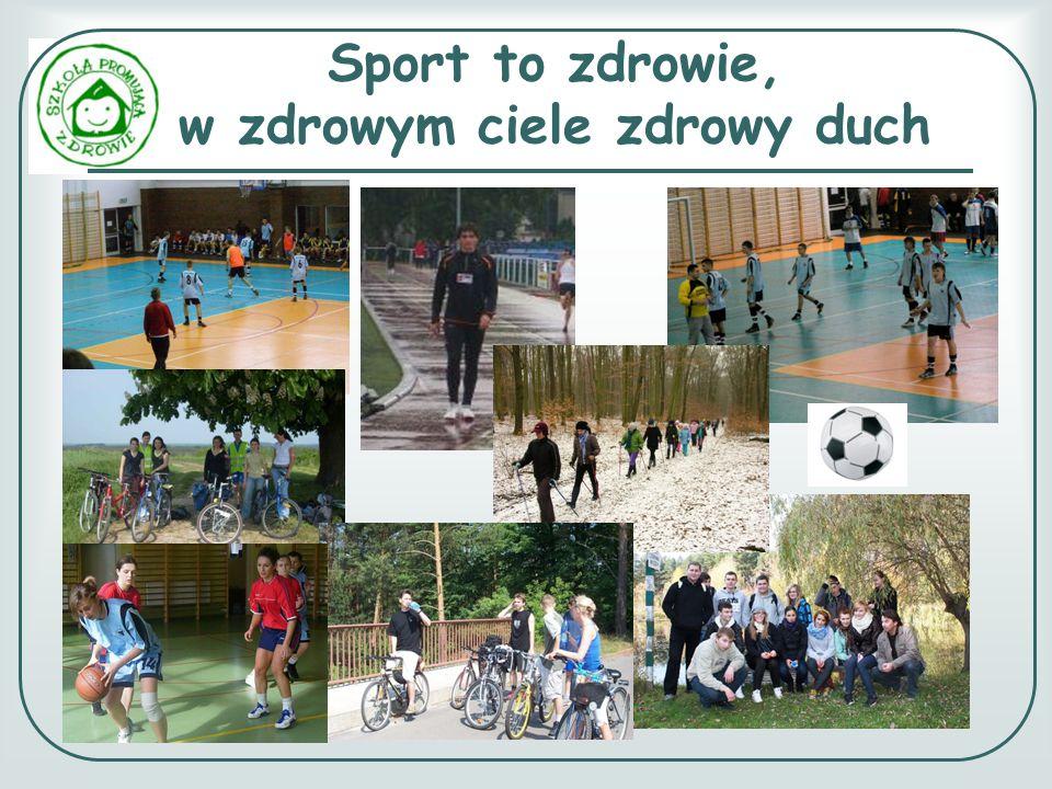 Sport to zdrowie, w zdrowym ciele zdrowy duch