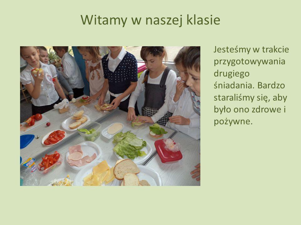 Witamy w naszej klasie Jesteśmy w trakcie przygotowywania drugiego śniadania.