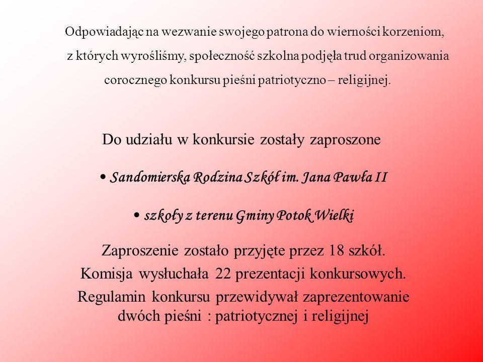 Do udziału w konkursie zostały zaproszone Sandomierska Rodzina Szkół im. Jana Pawła II szkoły z terenu Gminy Potok Wielki Zaproszenie zostało przyjęte