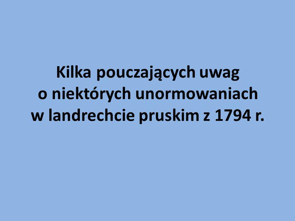 Kilka pouczających uwag o niektórych unormowaniach w landrechcie pruskim z 1794 r.