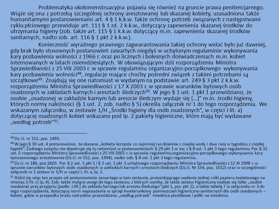 Problematyka okołomenstruacyjna pojawia się również na gruncie prawa penitencjarnego.