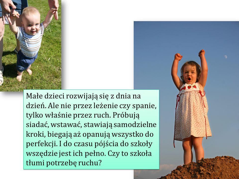 Małe dzieci rozwijają się z dnia na dzień.