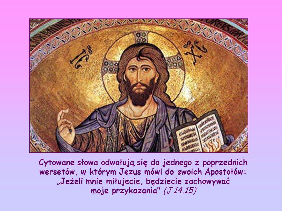 Podkreśla w niej, że zachowywanie Jego przykazań pozwala nam trwać w Jego miłości.