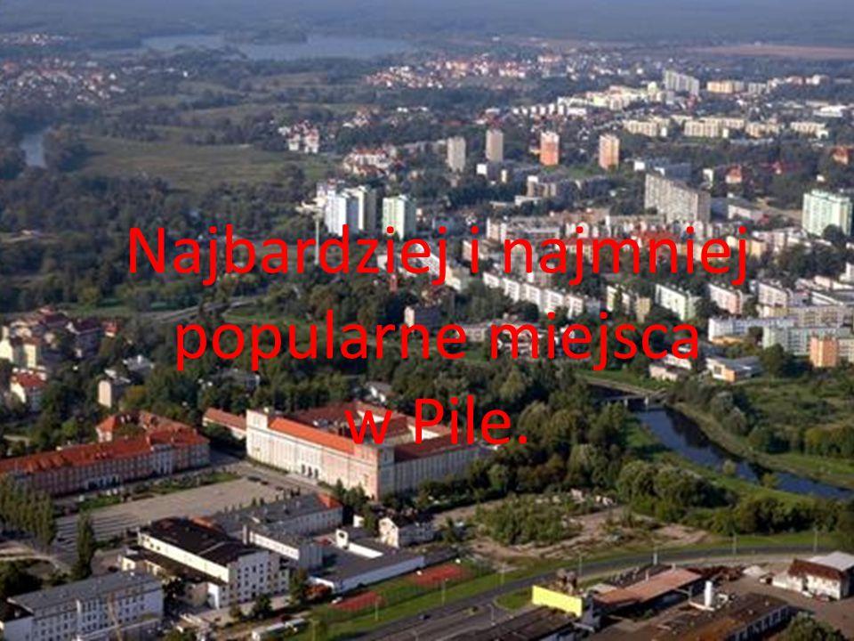 Opinie mieszkańców o najmniej odwiedzanych miejscach w Pile?