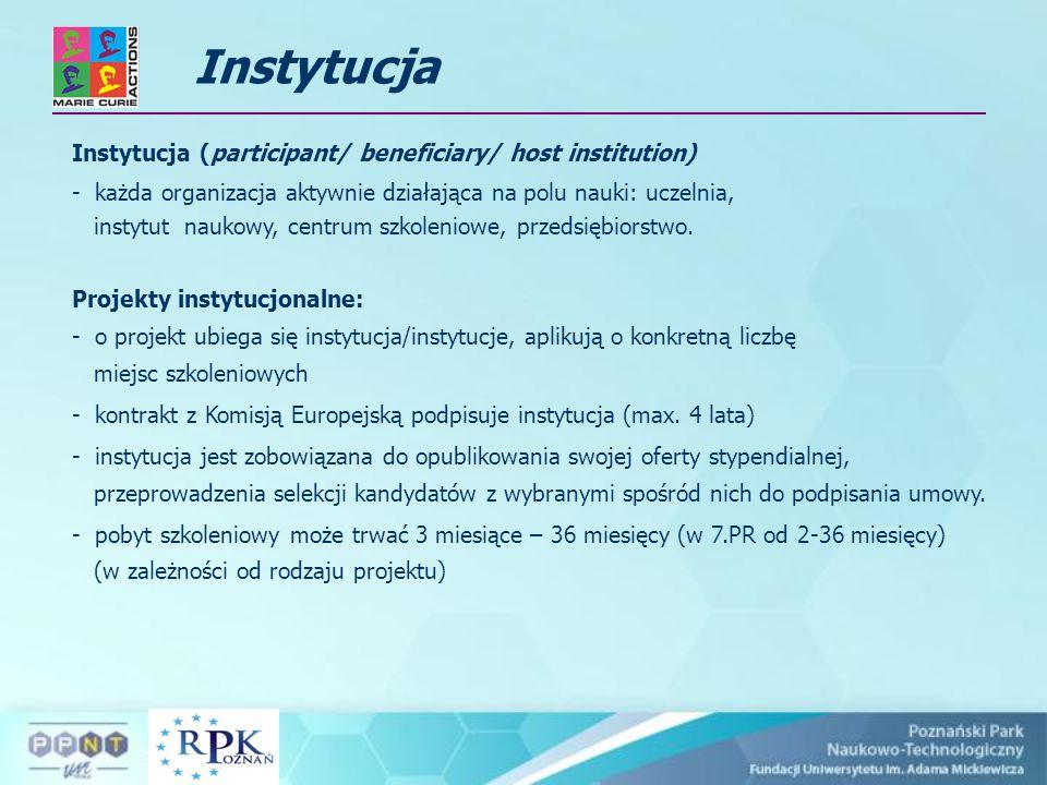 Instytucja Instytucja (participant/ beneficiary/ host institution) - każda organizacja aktywnie działająca na polu nauki: uczelnia, instytut naukowy, centrum szkoleniowe, przedsiębiorstwo.