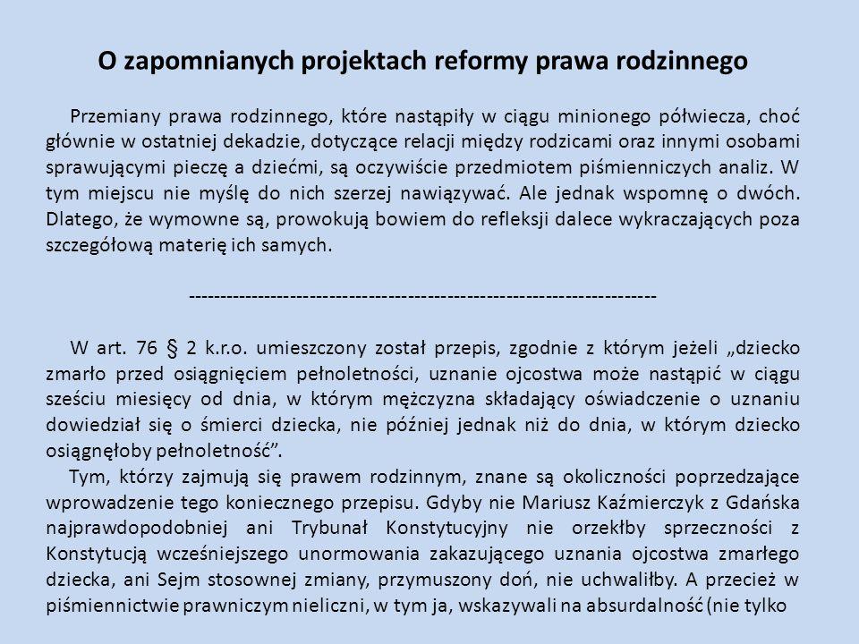 paradoksalność) unormowań wykluczających ustalanie filiacji po śmierci dziecka.
