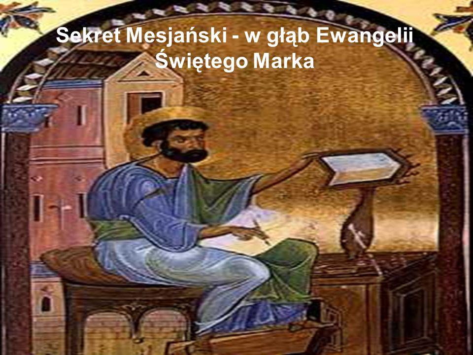 Sekret Mesjański - w głąb Ewangelii Świętego Marka