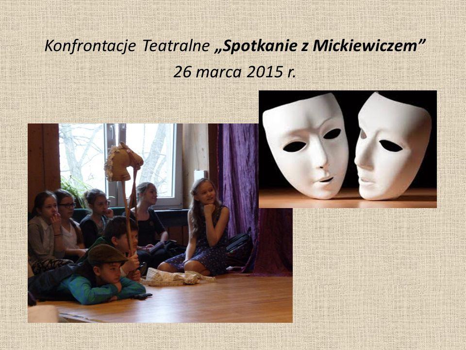 W tym roku szkolnym uczniowie naszej Szkoły w sposób szczególny zaakcentowali Międzynarodowy Dzień Teatru, wykorzystując teksty największego poety polskiego – Adama Mickiewicza.