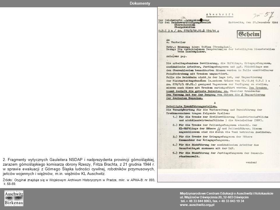 Dokumenty Międzynarodowe Centrum Edukacji o Auschwitz i Holokauście ul. Więźniów Oświęcimia 20, 32-603 Oświęcim tel. + 48 33 844 8063, fax. + 48 33 84