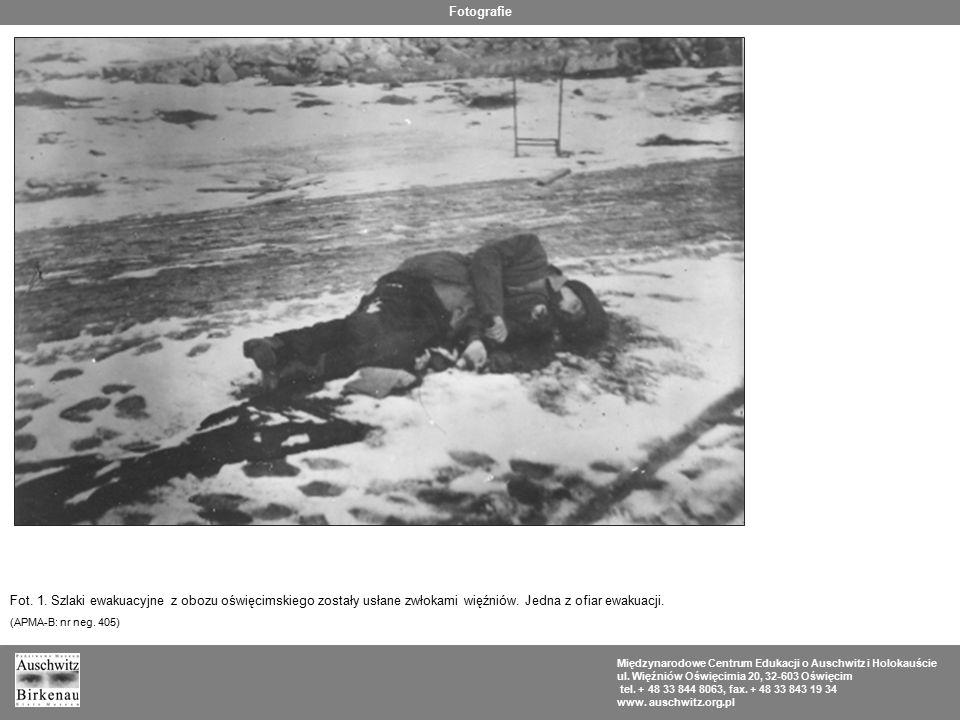 Fotografie Międzynarodowe Centrum Edukacji o Auschwitz i Holokauście ul. Więźniów Oświęcimia 20, 32-603 Oświęcim tel. + 48 33 844 8063, fax. + 48 33 8