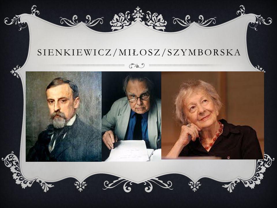 SIENKIEWICZ/MIŁOSZ/SZYMBORSKA