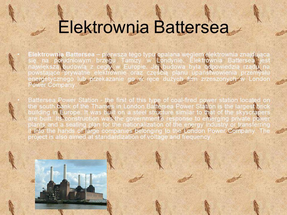 Elektrownia Battersea Elektrownia Battersea – pierwsza tego typu opalana węglem elektrownia znajdująca się na południowym brzegu Tamizy w Londynie. El