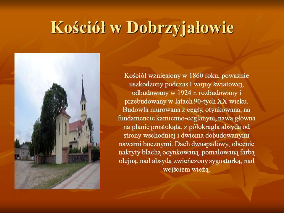 Kościół w Dobrzyjałowie. Kościół wzniesiony w 1860 roku, poważnie uszkodzony podczas I wojny światowej, odbudowany w 1924 r. rozbudowany i przebudowan