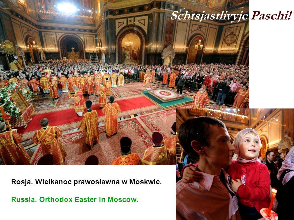 Rosja. Wielkanoc prawosławna w Moskwie. Russia. Orthodox Easter in Moscow. Schtsjastlivyje Paschi!