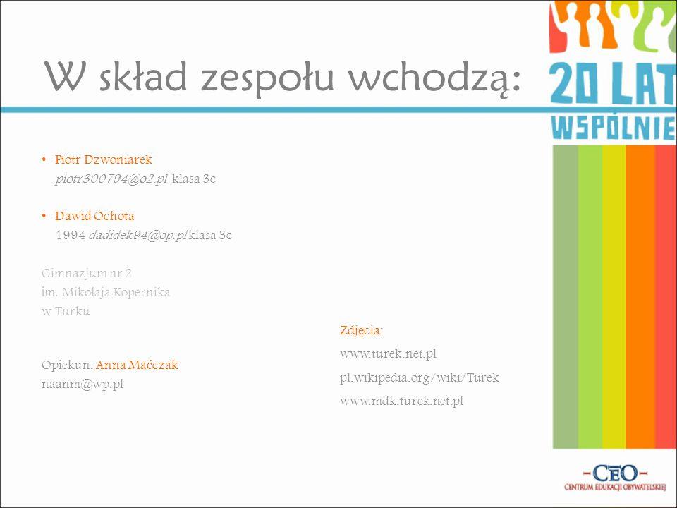 Piotr Dzwoniarek piotr300794@o2.pl klasa 3c Dawid Ochota 1994 dadidek94@op.pl klasa 3c Gimnazjum nr 2 i m.