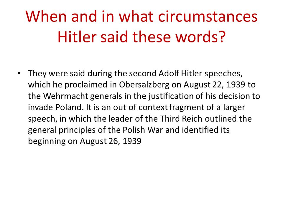 When and in what circumstances Hitler said these words.