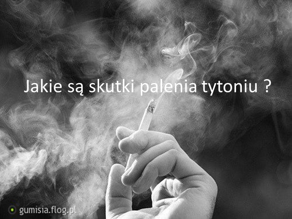 Jakie są skutki palenia tytoniu ?