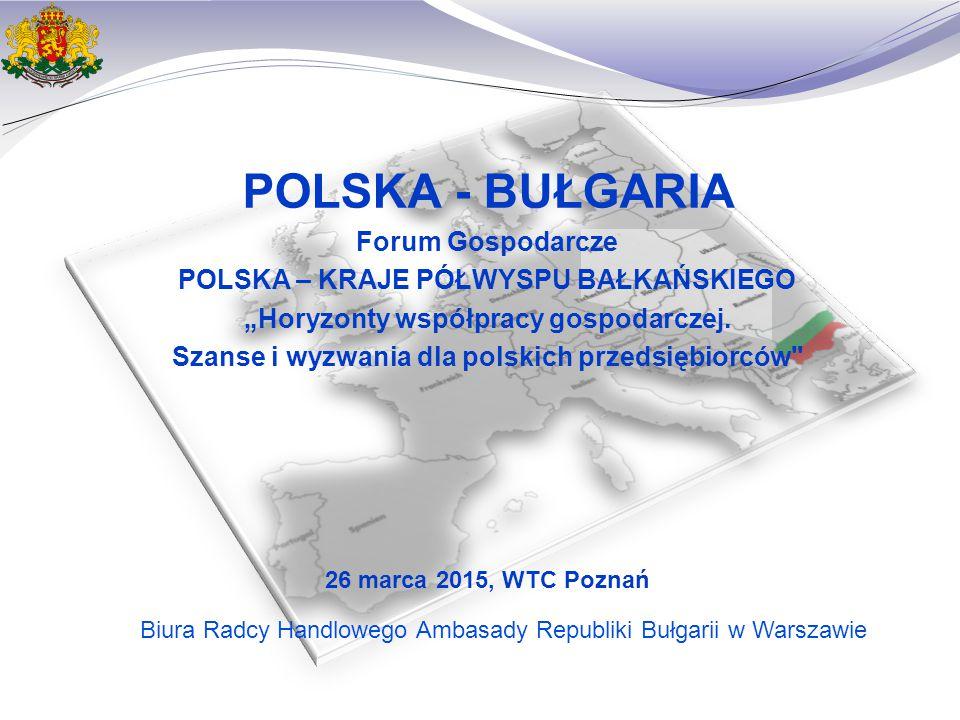 """POLSKA - BUŁGARIA Forum Gospodarcze POLSKA – KRAJE PÓŁWYSPU BAŁKAŃSKIEGO """"Horyzonty współpracy gospodarczej."""
