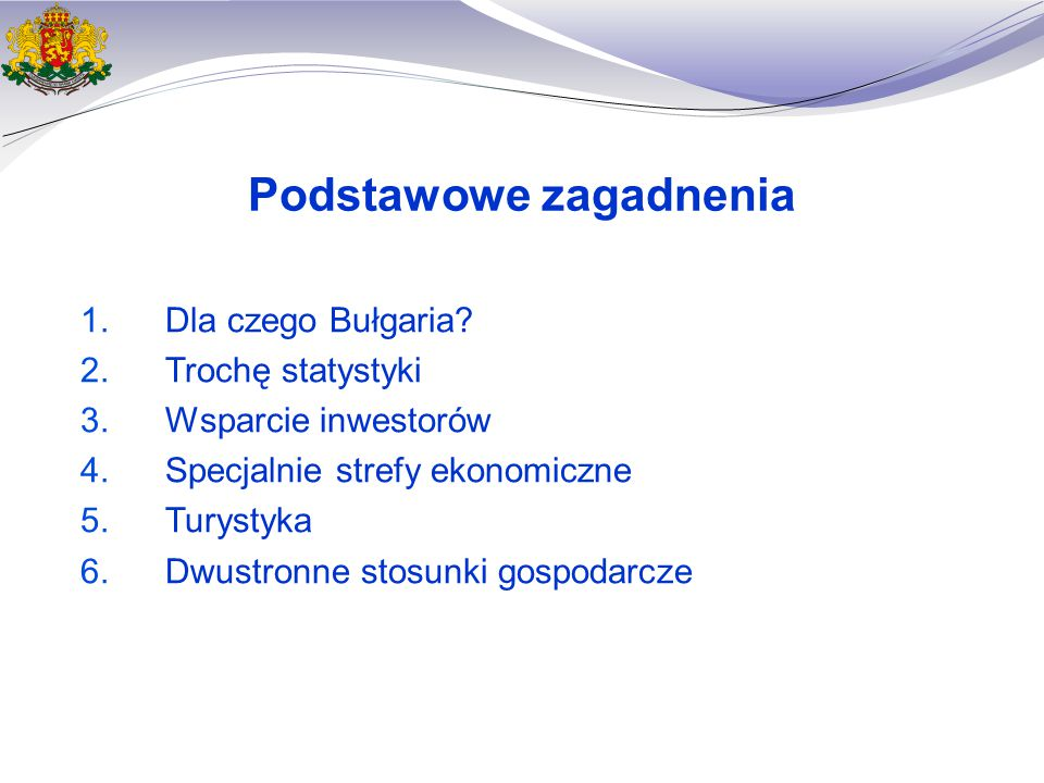 Podstawowe zagadnenia 1.Dla czego Bułgaria.