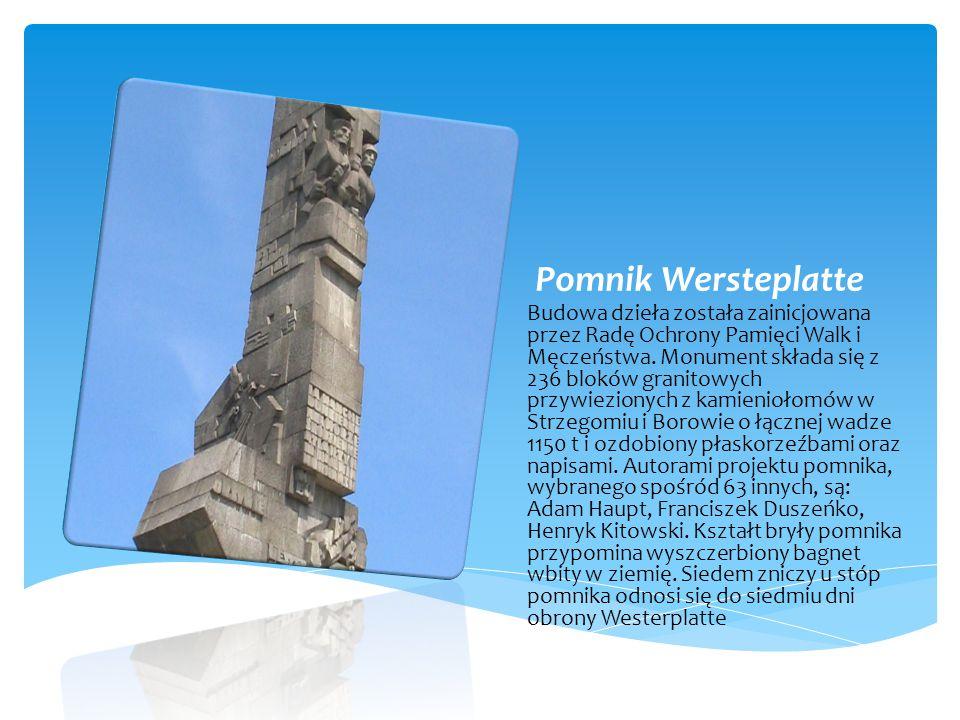 Pomnik Wersteplatte Budowa dzieła została zainicjowana przez Radę Ochrony Pamięci Walk i Męczeństwa.