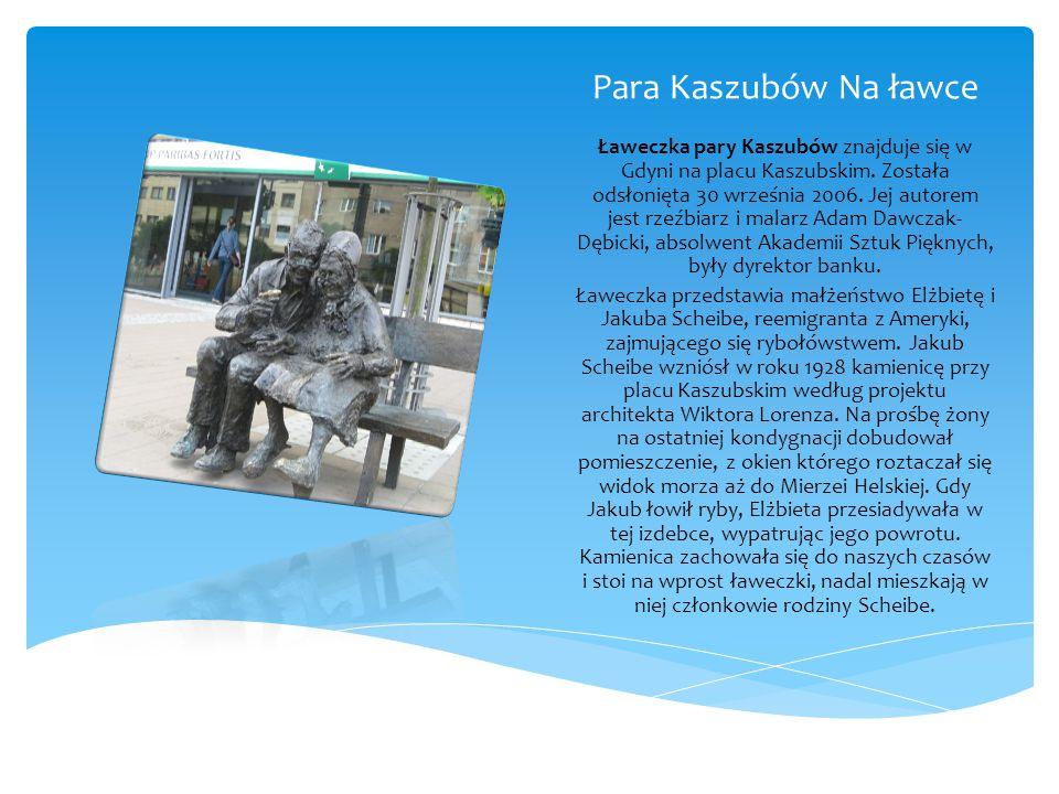 Para Kaszubów Na ławce Ławeczka pary Kaszubów znajduje się w Gdyni na placu Kaszubskim.