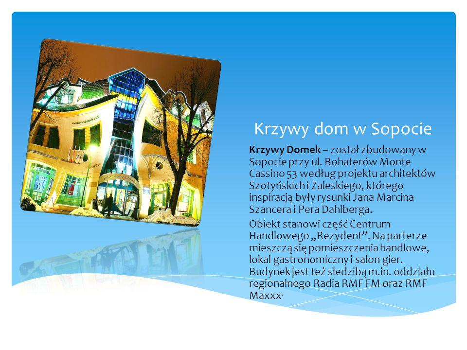 Krzywy dom w Sopocie Krzywy Domek – został zbudowany w Sopocie przy ul.