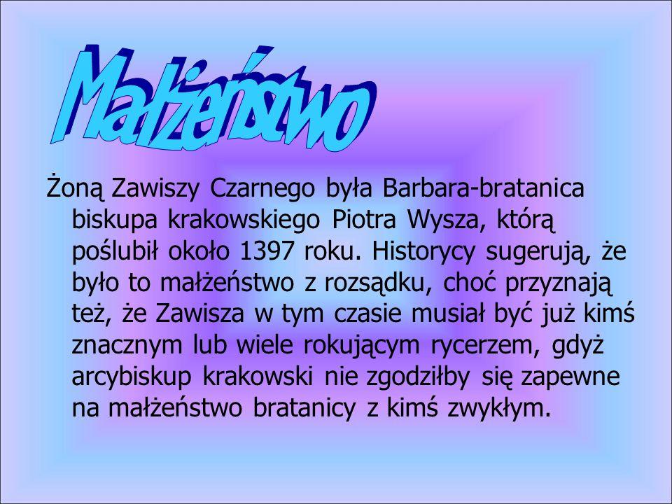 Żoną Zawiszy Czarnego była Barbara-bratanica biskupa krakowskiego Piotra Wysza, którą poślubił około 1397 roku. Historycy sugerują, że było to małżeńs