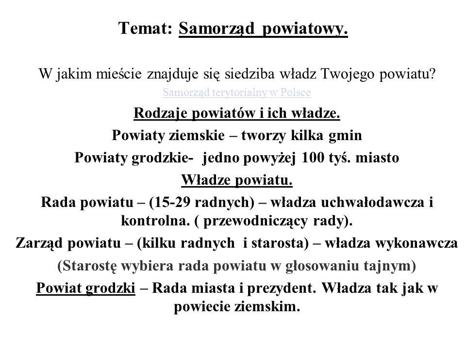 Temat: Samorząd powiatowy. W jakim mieście znajduje się siedziba władz Twojego powiatu? Samorząd terytorialny w Polsce Rodzaje powiatów i ich władze.