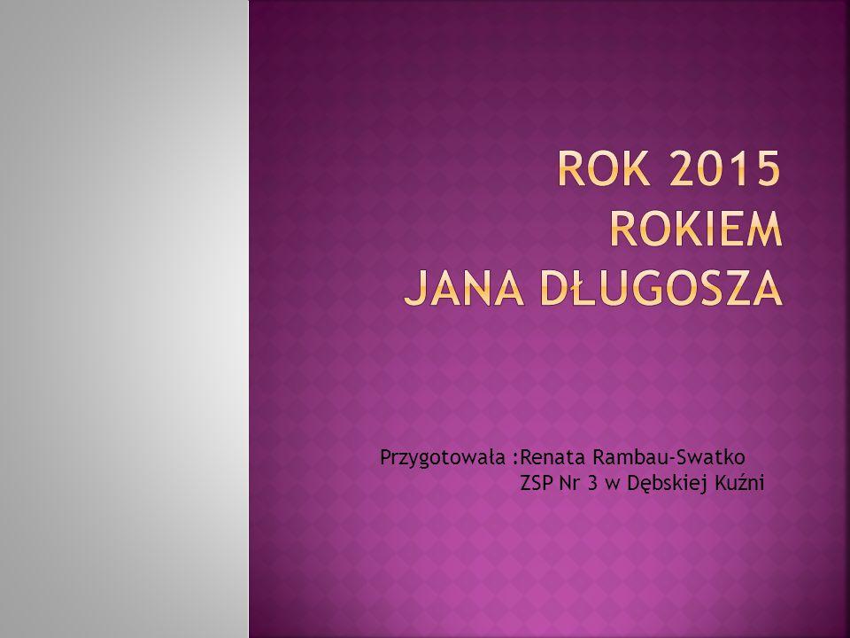 Przygotowała :Renata Rambau-Swatko ZSP Nr 3 w Dębskiej Kuźni