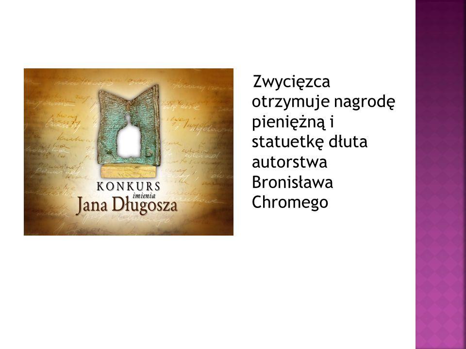 Zwycięzca otrzymuje nagrodę pieniężną i statuetkę dłuta autorstwa Bronisława Chromego