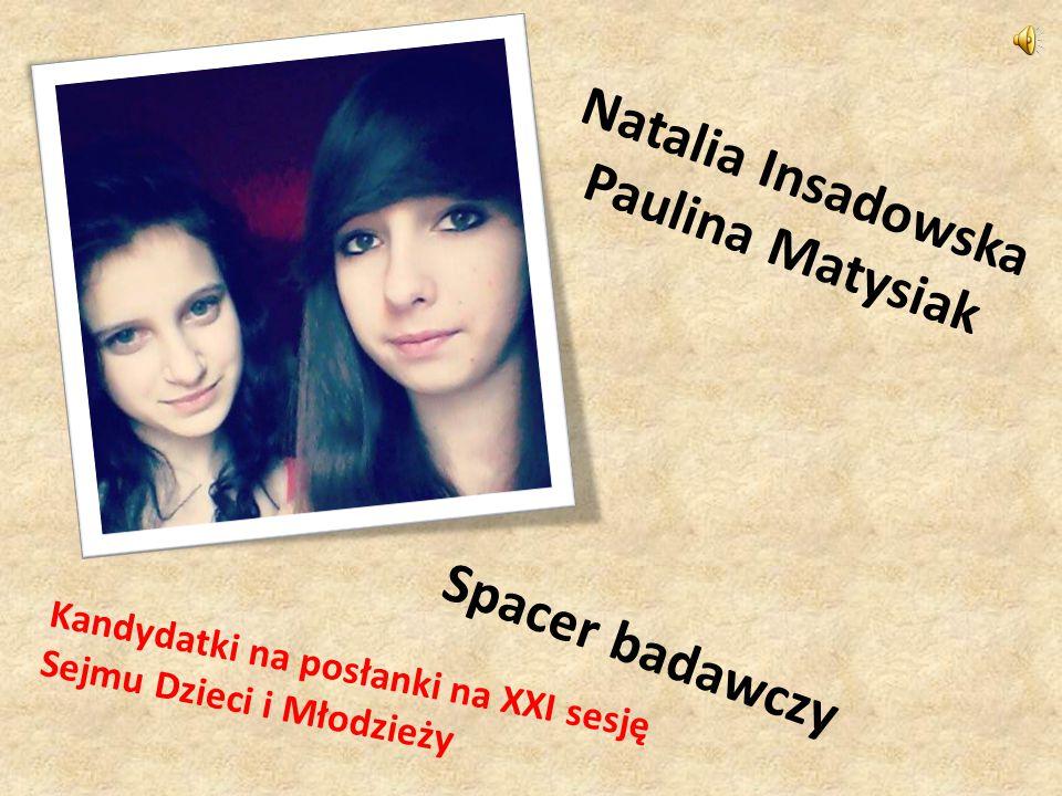 Natalia Insadowska Paulina Matysiak Spacer badawczy Kandydatki na posłanki na XXI sesję Sejmu Dzieci i Młodzieży