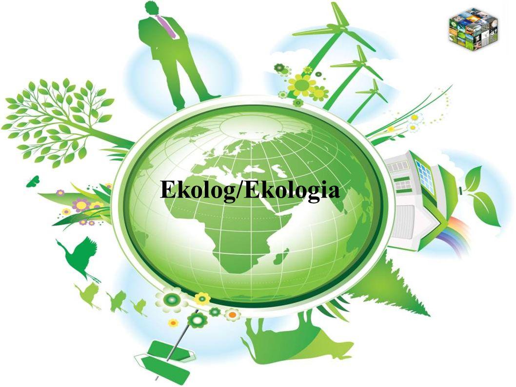 Ekolog/Ekologia