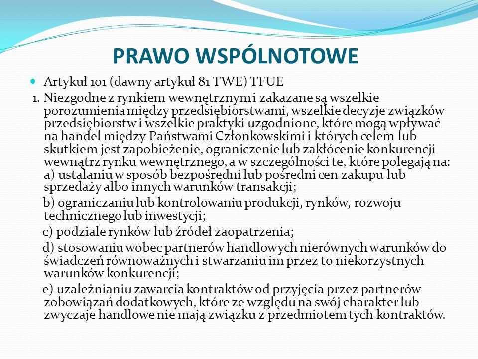 PRAWO WSPÓLNOTOWE Artykuł 101 (dawny artykuł 81 TWE) TFUE 1.