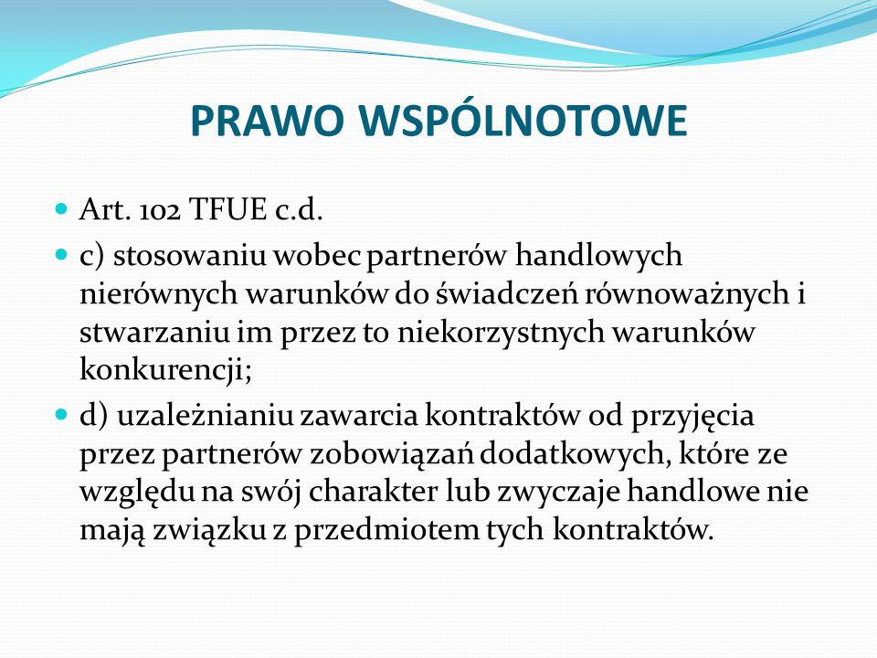 PRAWO WSPÓLNOTOWE Art. 102 TFUE c.d.