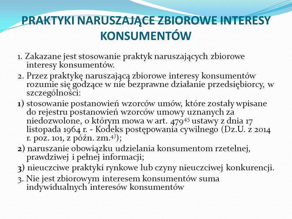 PRAKTYKI NARUSZAJĄCE ZBIOROWE INTERESY KONSUMENTÓW 1.
