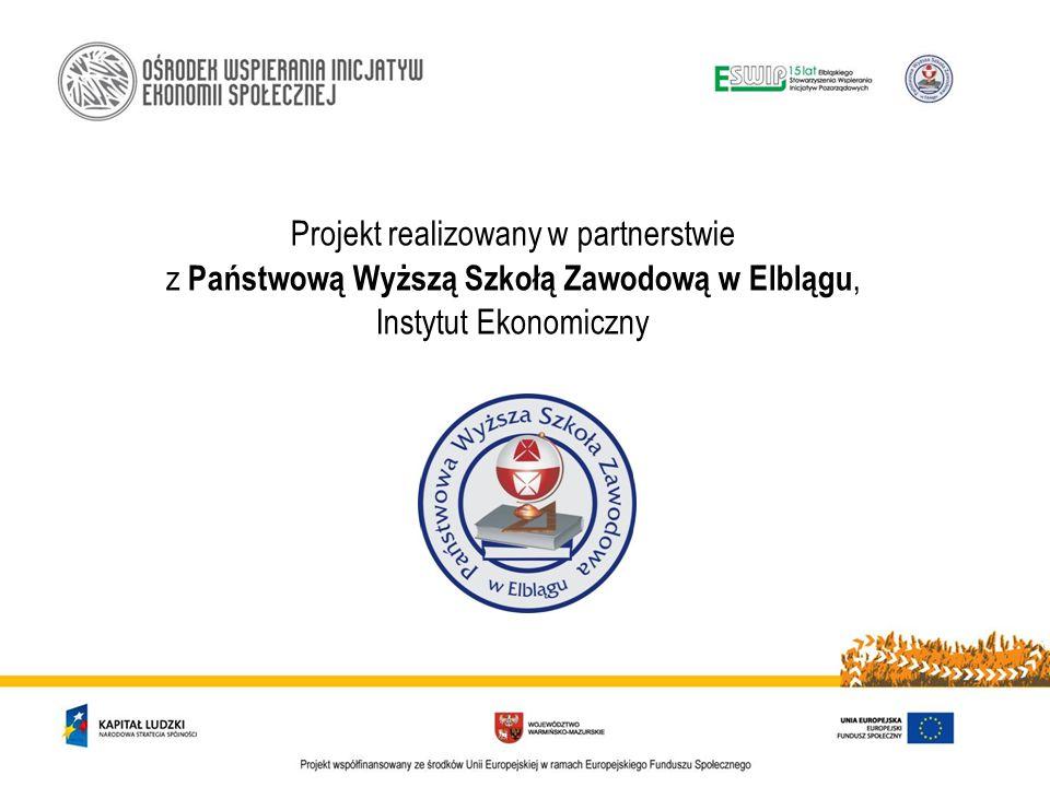 Projekt realizowany w partnerstwie z Państwową Wyższą Szkołą Zawodową w Elblągu, Instytut Ekonomiczny