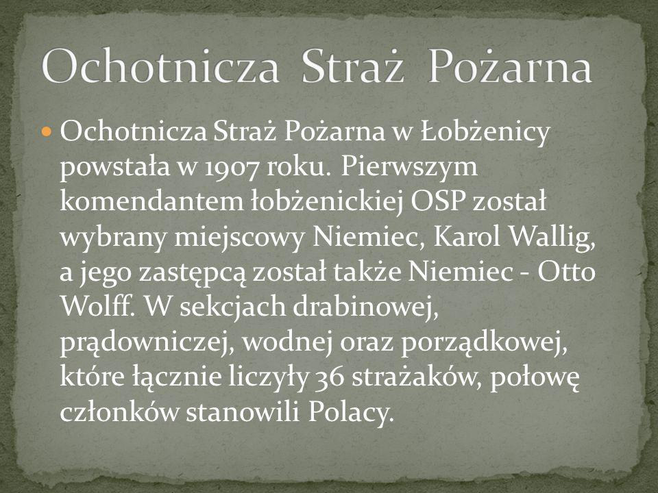Ochotnicza Straż Pożarna w Łobżenicy powstała w 1907 roku. Pierwszym komendantem łobżenickiej OSP został wybrany miejscowy Niemiec, Karol Wallig, a je