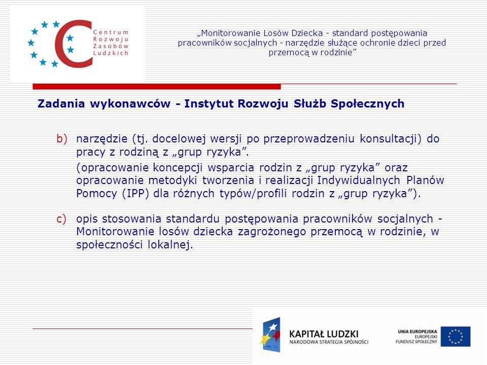 18 Zadania wykonawców - Instytut Rozwoju Służb Społecznych b)narzędzie (tj.