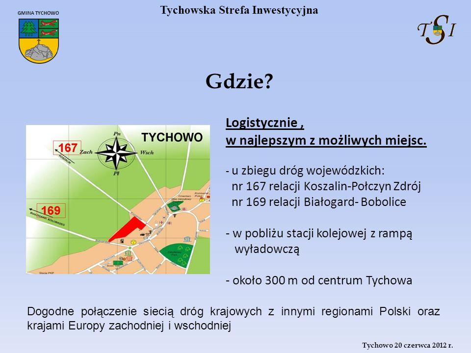 Tychowo 20 czerwca 2012 r.GMINA TYCHOWO Tychowska Strefa Inwestycyjna Epilog 20 czerwca 2012 r.