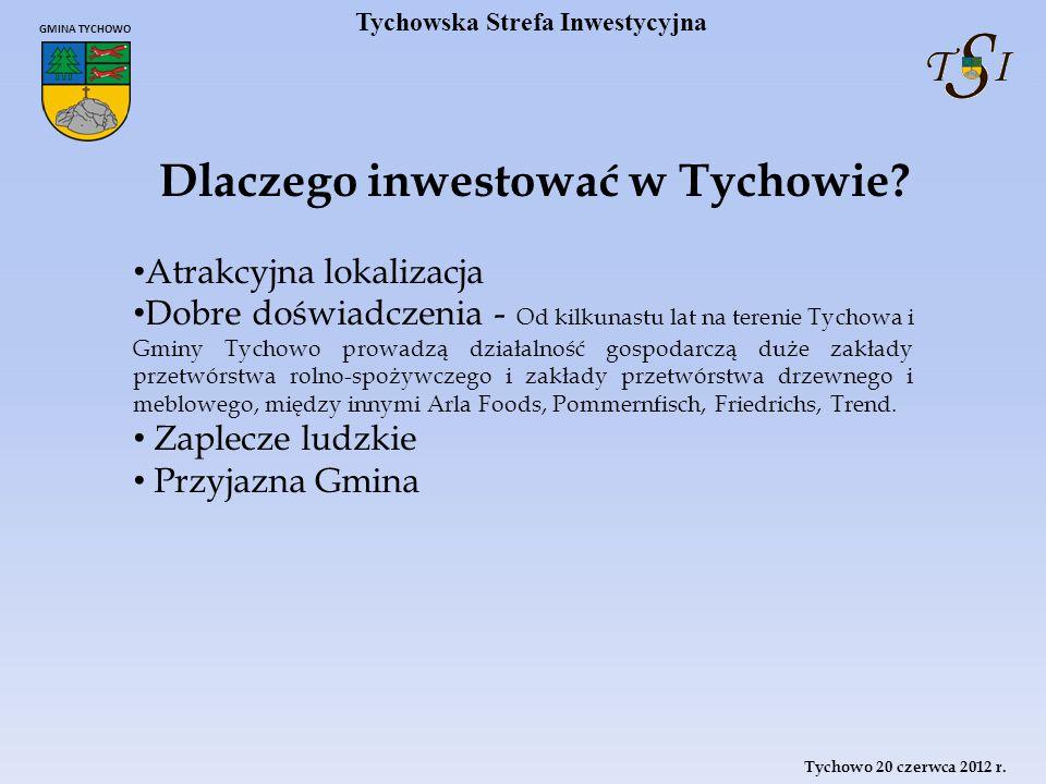 Tychowo 20 czerwca 2012 r. GMINA TYCHOWO Tychowska Strefa Inwestycyjna patrzymy w przyszłość