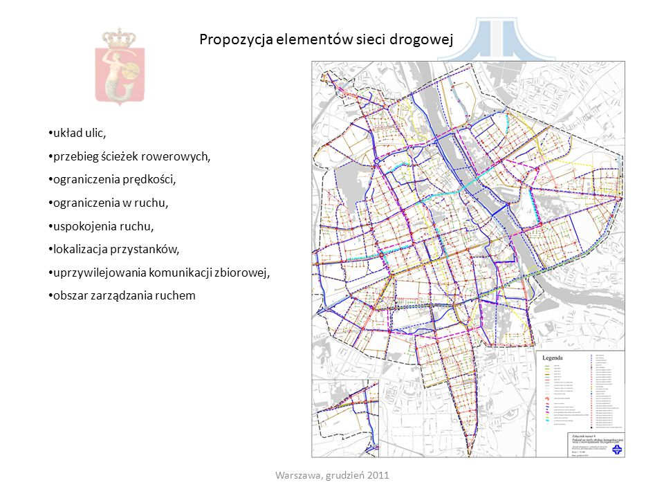 Warszawa, grudzień 2011 Propozycja elementów sieci drogowej układ ulic, przebieg ścieżek rowerowych, ograniczenia prędkości, ograniczenia w ruchu, usp