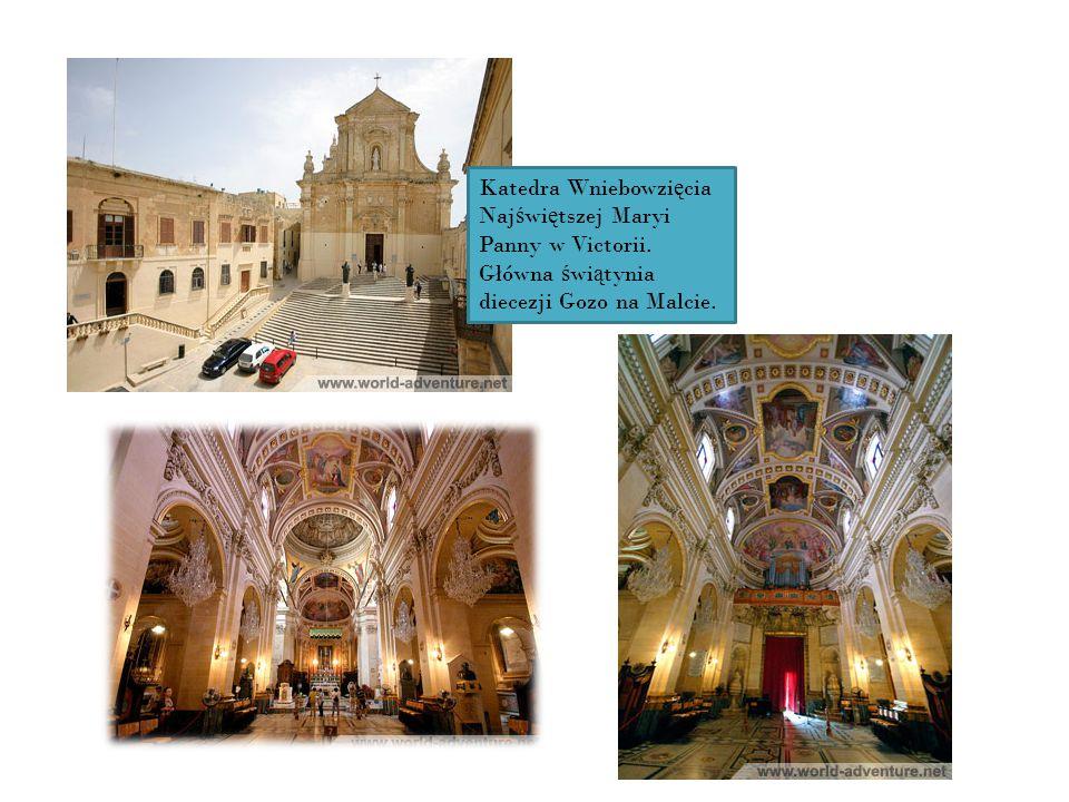Katedra Wniebowzi ę cia Naj ś wi ę tszej Maryi Panny w Victorii. Główna ś wi ą tynia diecezji Gozo na Malcie.